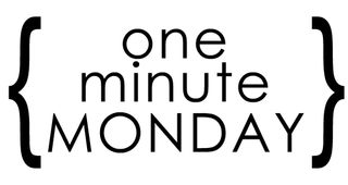 Oneminutemonday